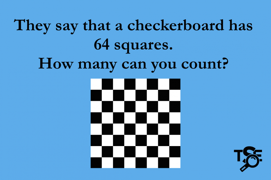 Text: How many squares are actually on a checkerboard? Image: a black and white checkerboard